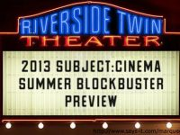 "Subject:CINEMA #394 – ""The 2013 Summer Blockbuster Preview!"""