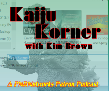 "PATREON PODCAST: ""Kaiju Korner"" is here!"