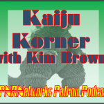 PATREON PODCAST: Kaiju Korner with Kim Brown #02