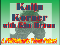 PATREON PODCAST: Kaiju Korner with Kim Brown #02 – February 6 2019