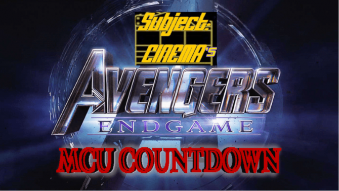"MINISERIES: Subject:CINEMA's ""Avengers:Endgame"" MCU Countdown – April 18 2019"